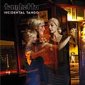 Play & Download Incidental Tango by Tanghetto | Napster