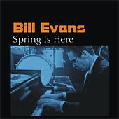 Spring Is Here by Bill Evans