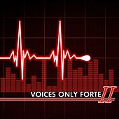 Play & Download Voices Only Forte II by Various Artists | Napster