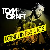 Loneliness 2K13 by Tomcraft