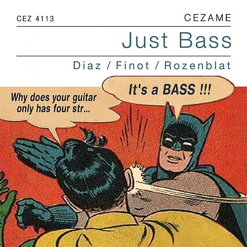 Play & Download Just Bass by Daniel Diaz, Daniel Finot, Arnaud Rozenblat | Napster