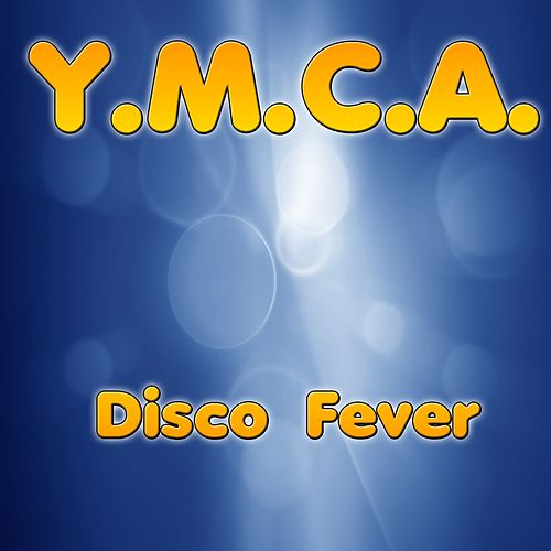 Play & Download Y.M.C.A by Disco Fever | Napster