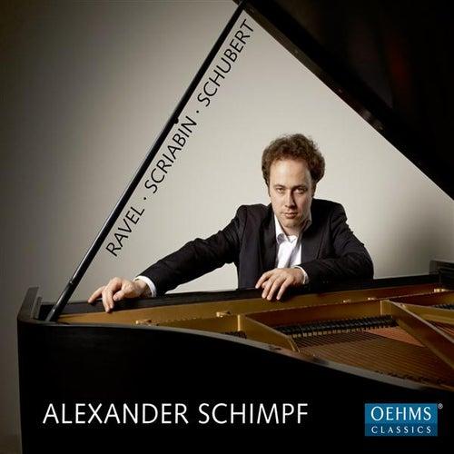 Play & Download Ravel: Le tombeau de Couperin - Scriabin: 5 Preludes - Schubert: Piano Sonata No. 21 by Alexander Schimpf | Napster