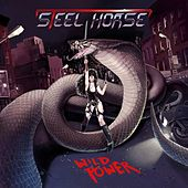 Play & Download Wild Power by Steel Horse | Napster