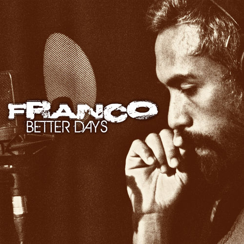 Better Days by Franco
