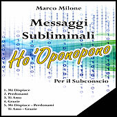 Play & Download Messaggi subliminali ho 'oponopono by Marco Milone | Napster