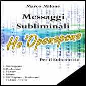 Messaggi subliminali ho 'oponopono by Marco Milone