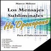 Play & Download Los Mensajes Subliminales Ho 'Oponopono by Marco Milone | Napster