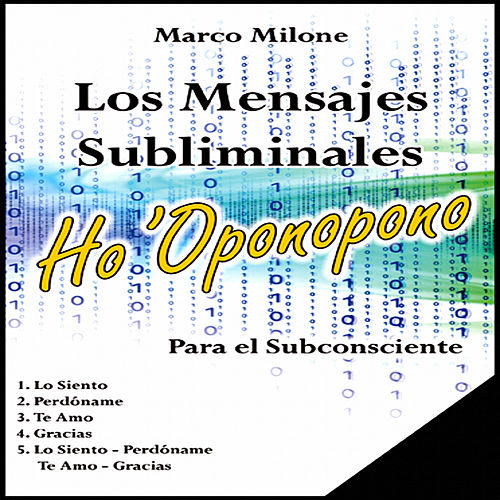 Play & Download Los Mensajes Subliminales Ho 'Oponopono by Marco Milone | Napster