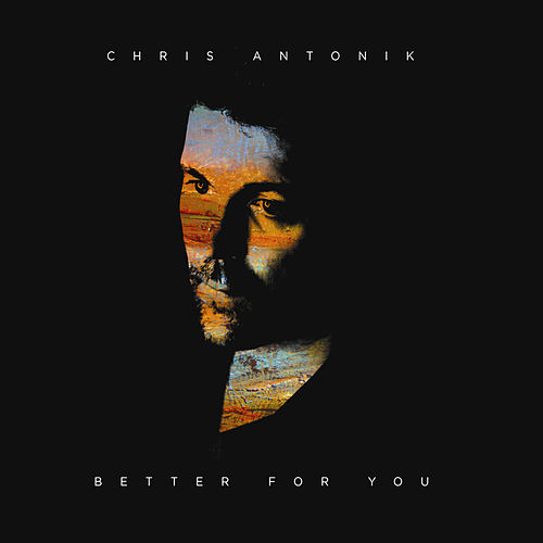 Play & Download Better for You by Chris Antonik | Napster