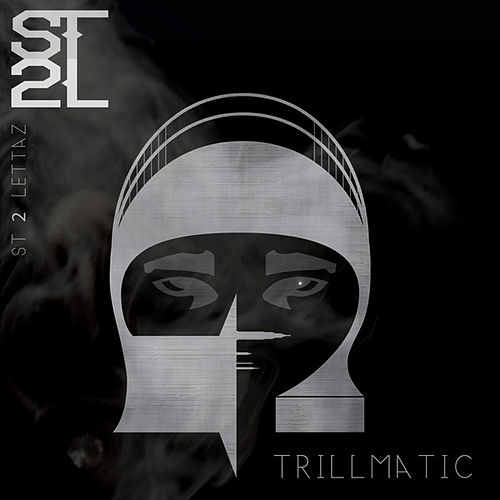Trillmatic Maxi - Single by S.T. 2 Lettaz