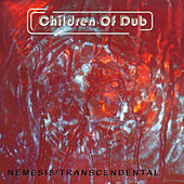 Nemesis/Transcendental by Children of Dub