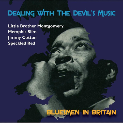 Play & Download Dealing With the Devil's Music - Bluesmen in Britain by Various Artists | Napster