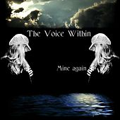 Play & Download Mine Again by The Voice Within | Napster