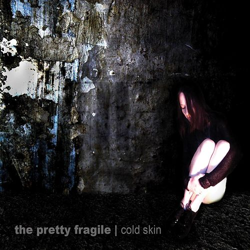 Play & Download Cold Skin by The Pretty Fragile | Napster