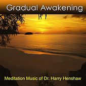 Play & Download Gradual Awakening by Dr. Harry Henshaw | Napster