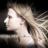 Play & Download Here and Now by Xenia Nen | Napster