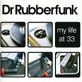 My Life At 33 by Dr Rubber Funk