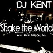 Play & Download Shake the World by DJ Kent | Napster