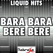 Bara Bara Bere Bere (A Tribute to Alex Ferrari) by Liquid Hits