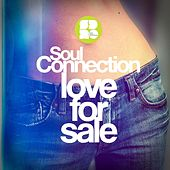 Play & Download Love For Sale - Single by Soul Connection | Napster