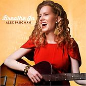 Play & Download Breathe In by Alex Pangman | Napster