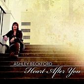 Play & Download Heart After You by Ashley Beckford | Napster