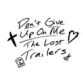 Play & Download Don't Give up on Me by The Lost Trailers | Napster