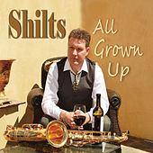Play & Download All Grown Up by Shilts | Napster