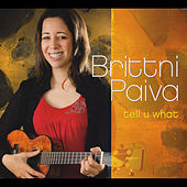 Play & Download Tell U What by Brittni Paiva | Napster
