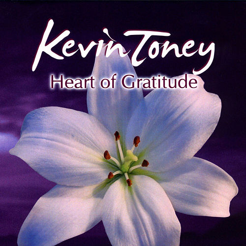 Heart of Gratitude by Kevin Toney