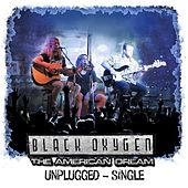 Play & Download The American Dream (Unplugged) by Black Oxygen | Napster