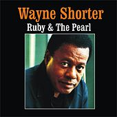 Ruby & the Pearl by Wayne Shorter