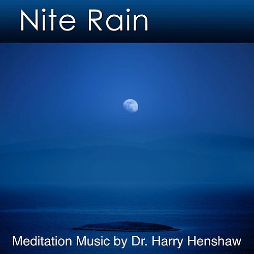 Play & Download Nite Rain by Dr. Harry Henshaw | Napster