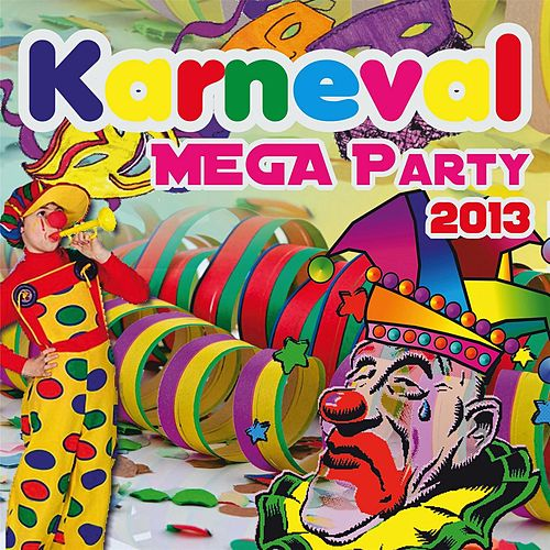 Play & Download Titel: Karneval MEGA PARTY 2013 by Various Artists | Napster