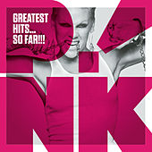 Greatest Hits...So Far!!! von Pink