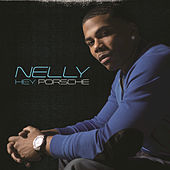 Play & Download Hey Porsche by Nelly | Napster
