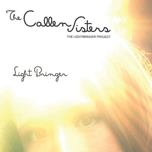 Play & Download Light Bringer by The Callen Sisters | Napster