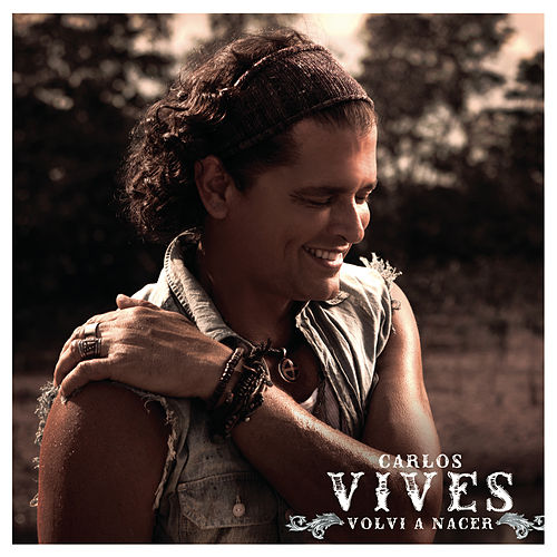 Play & Download Volví A Nacer - EP by Carlos Vives | Napster