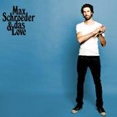 Play & Download Max Schroeder & das Love by Max Schroeder & Das Love | Napster