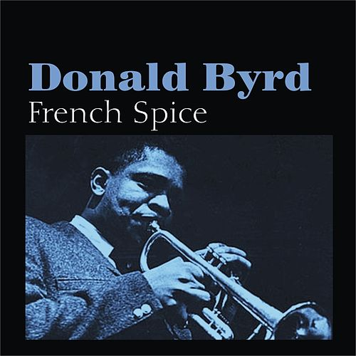 Play & Download French Spice by Donald Byrd | Napster