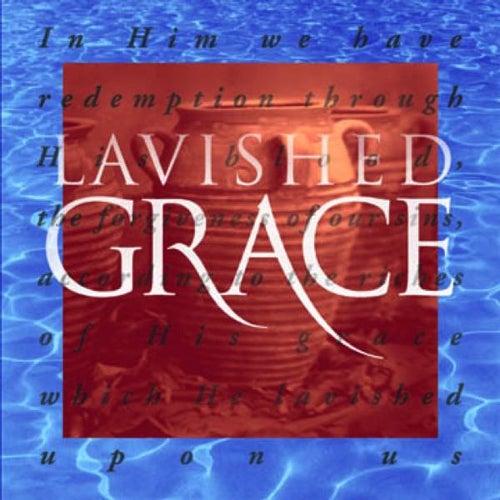 Lavished Grace by Grace Community Church