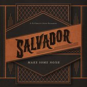 Make Some Noise (Deluxe Edition) by Salvador