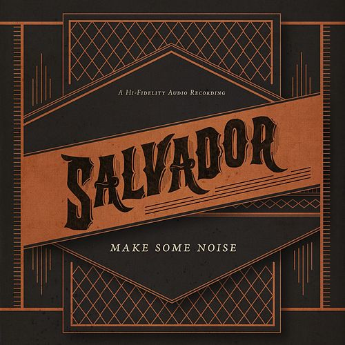 Play & Download Make Some Noise by Salvador | Napster