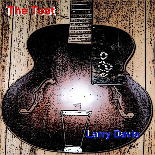 Play & Download The Test by Larry Davis | Napster