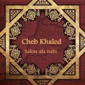 Salou ala nabi von Khaled (Rai)