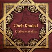 Khallou el mahna von Khaled (Rai)