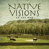 Native Visions: A Native American Music Journey by Ah Nee Mah