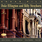 Play & Download Sugar Hill: Music of Duke Ellington and Billy Strayhorn by Javon Jackson | Napster