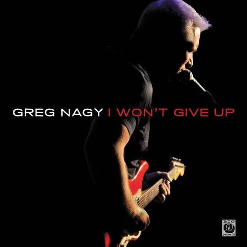 I Won't Give Up by Greg Nagy